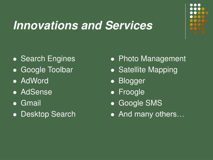 Innovations and services