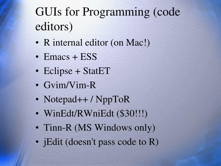 GUIs for Programming (code editors)