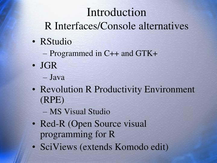 Introduction r interfaces console alternatives