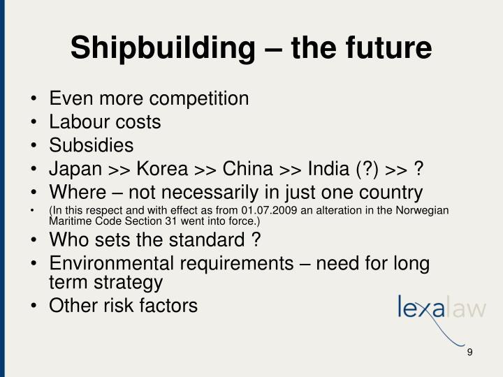 Shipbuilding – the future