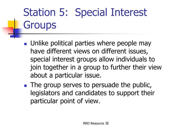 Station 5:  Special Interest Groups