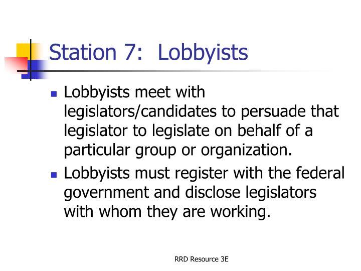 Station 7:  Lobbyists