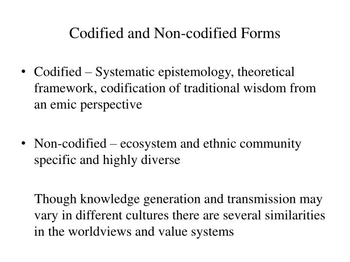 Codified and Non-codified Forms