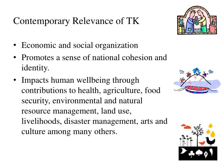 Contemporary Relevance of TK