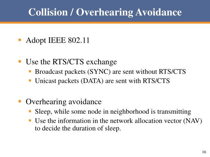 Collision / Overhearing Avoidance