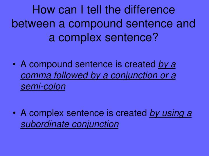 How can I tell the difference between a compound sentence and a complex sentence?