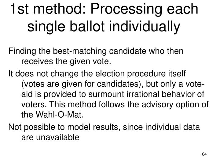 1st method: Processing each single ballot individually