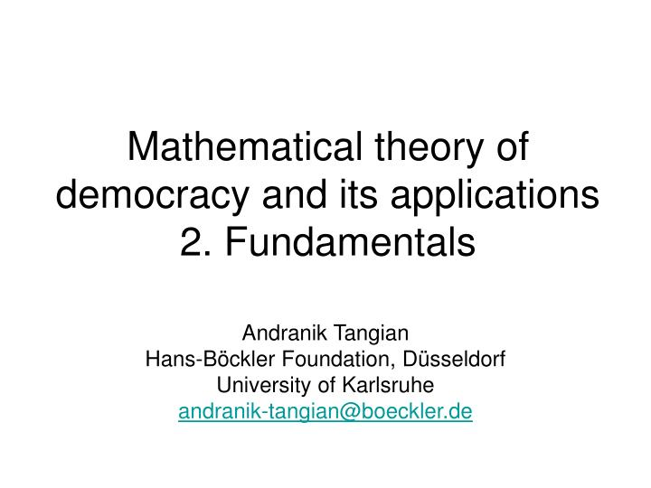 Mathematical theory of democracy and its applications 2 fundamentals