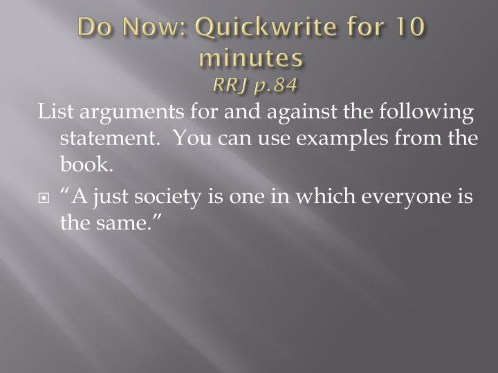 Do now quickwrite for 10 minutes rrj p 84
