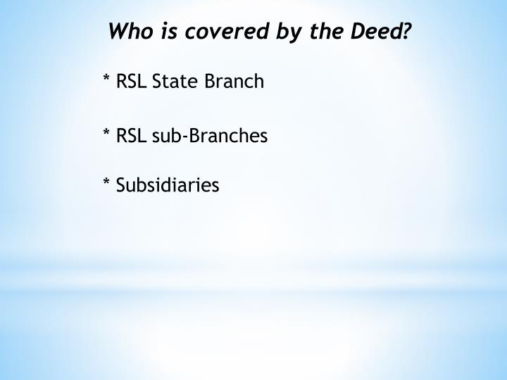 Who is covered by the Deed?