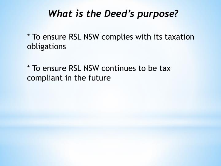 What is the Deed's purpose?