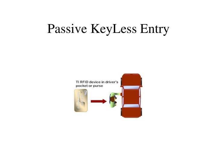 Passive KeyLess Entry