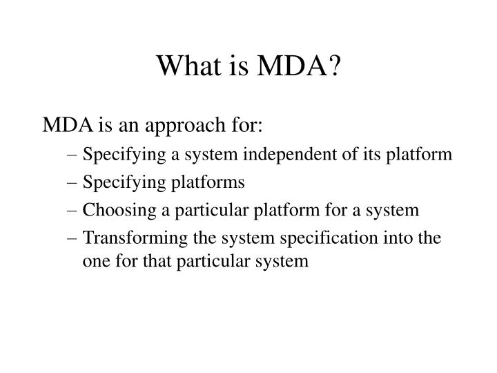 What is MDA?