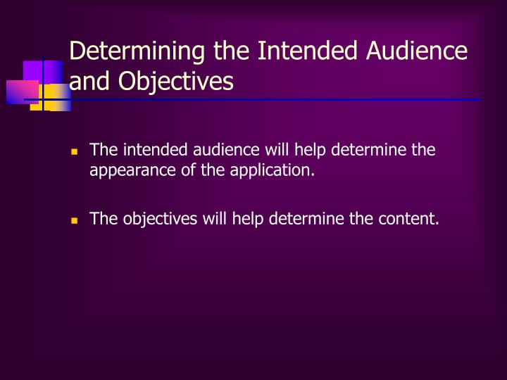 Determining the Intended Audience and Objectives