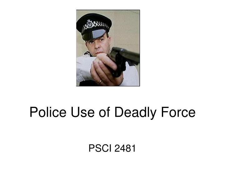 police use of deadly force n.
