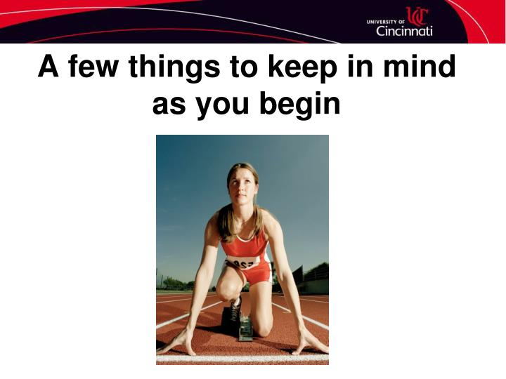 A few things to keep in mind as you begin