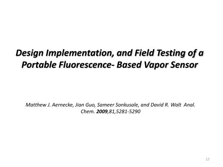 Design Implementation, and Field Testing of a Portable Fluorescence- Based Vapor Sensor