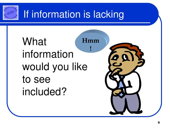 If information is lacking