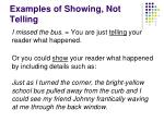 examples of showing not telling
