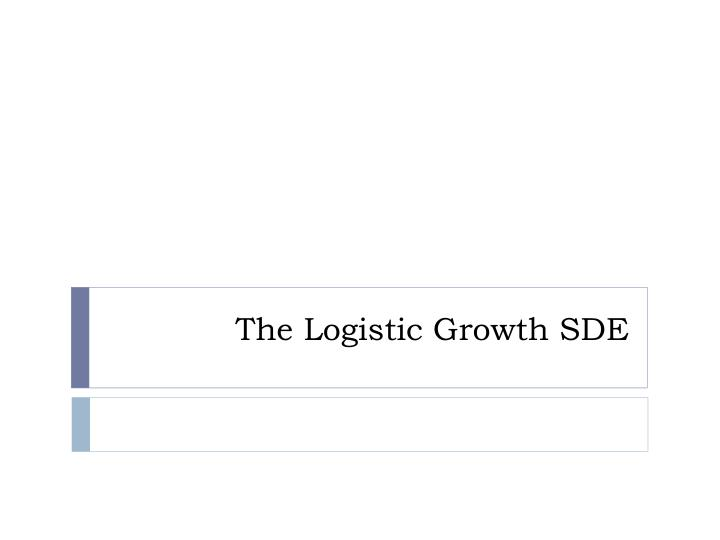 The logistic growth sde