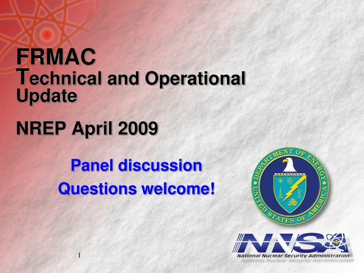 Frmac t echnical and operational update nrep april 2009