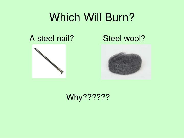 Which Will Burn?