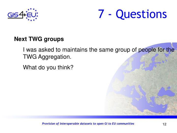 7 - Questions