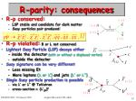 r parity consequences