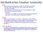 edit modify non compliant functionality