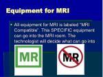 equipment for mri