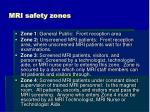 mri safety zones