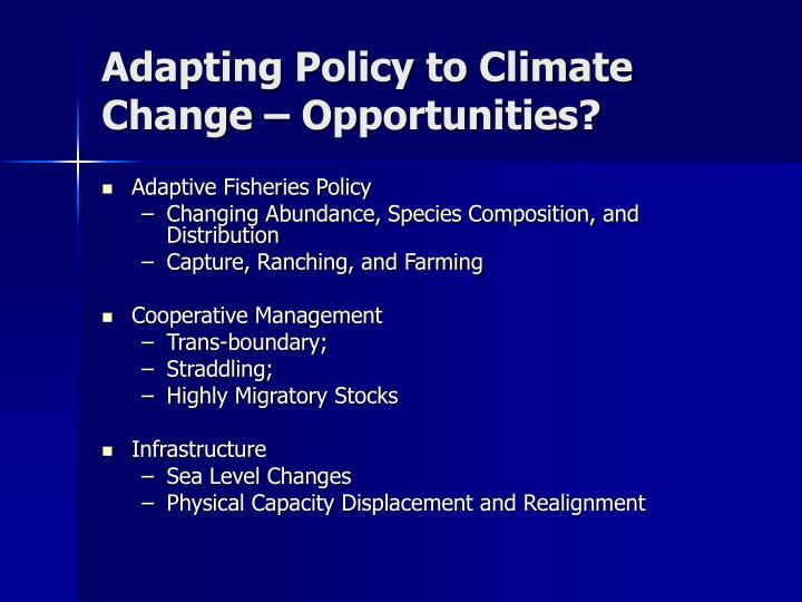 Adapting Policy to Climate Change – Opportunities?