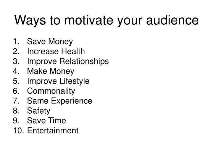 Ways to motivate your audience