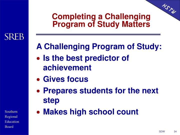 A Challenging Program of Study: