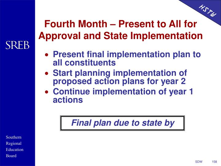Fourth Month – Present to All for Approval and State Implementation