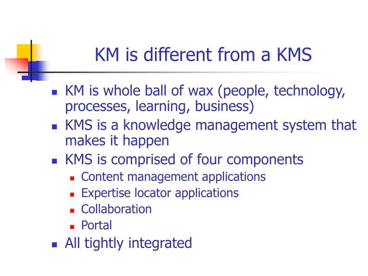 KM is different from a KMS