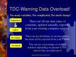 tdc warning data overload