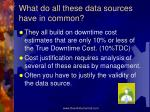 what do all these data sources have in common