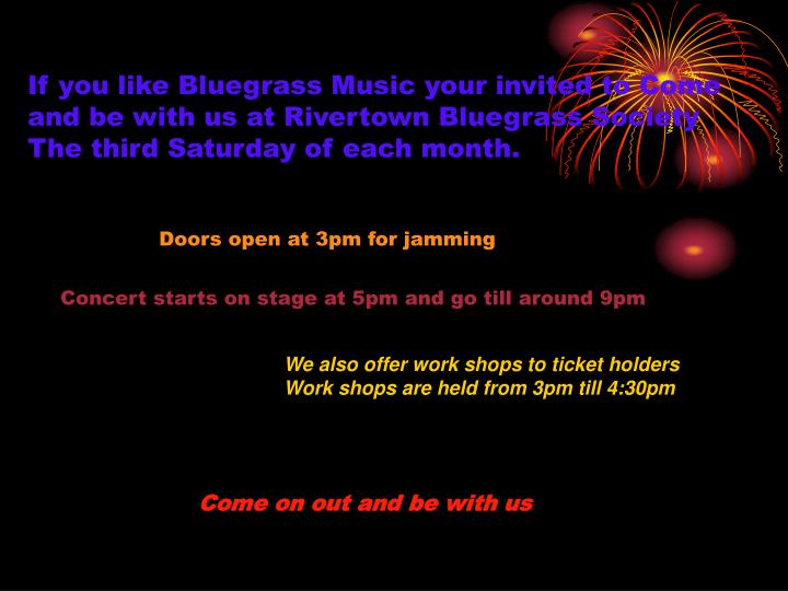 If you like Bluegrass Music your invited