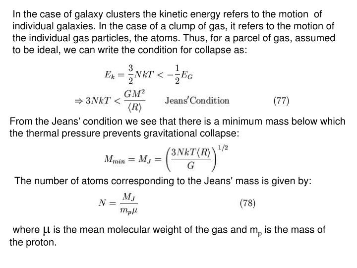 In the case of galaxy clusters the kinetic energy refers to the motion  of individual galaxies. In the case of a clump of gas, it refers to the motion of the individual gas particles, the atoms. Thus, for a parcel of gas, assumed to be ideal,