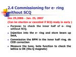 2 4 commissioning for e ring without scq