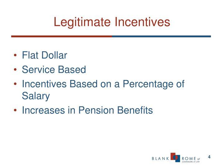 Legitimate Incentives