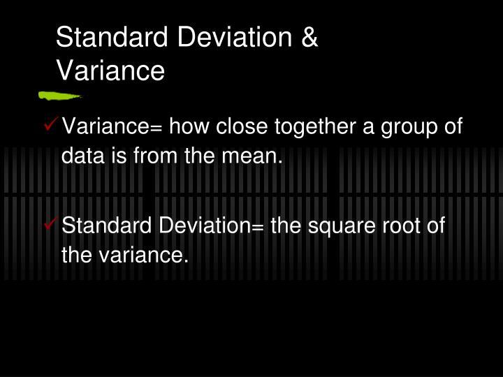 Standard Deviation &