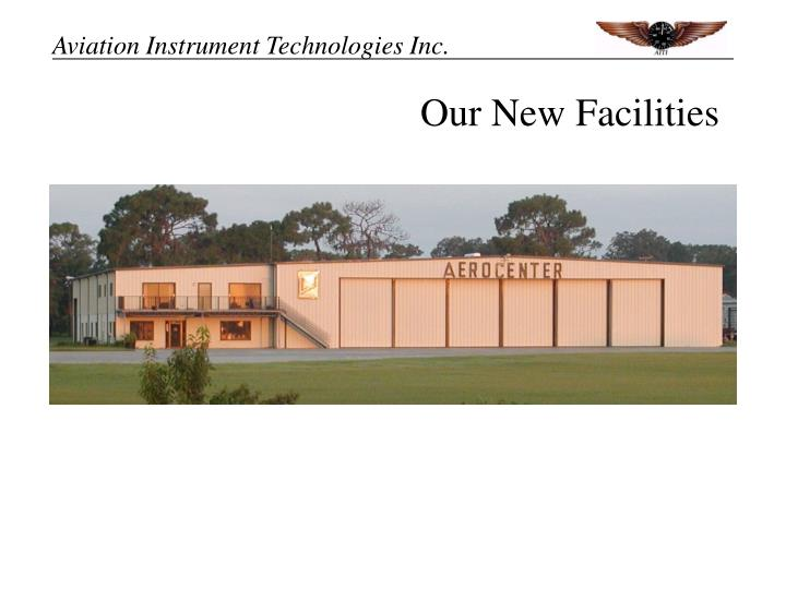 Our New Facilities