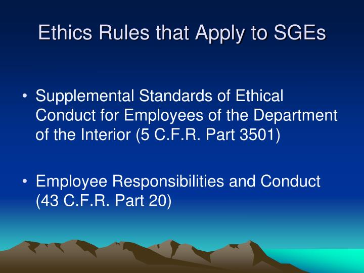 Ethics Rules that Apply to SGEs