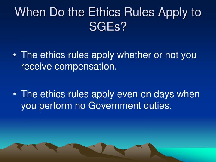 When Do the Ethics Rules Apply to SGEs?