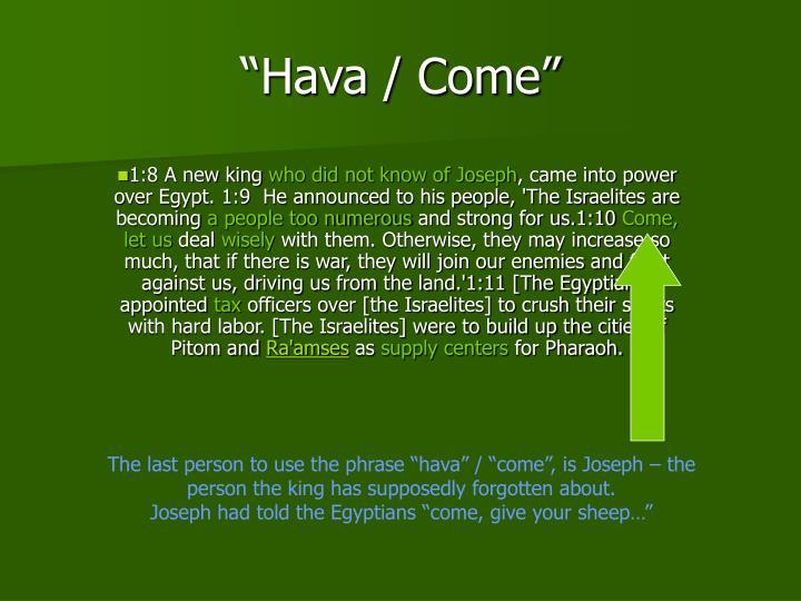 """""""Hava / Come"""""""