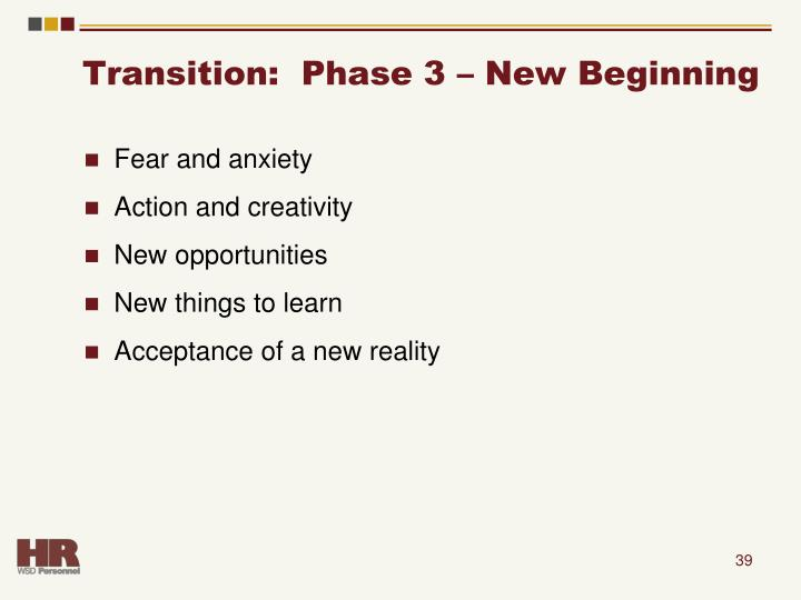 Transition:  Phase 3 – New Beginning
