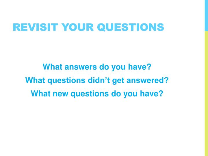 Revisit Your Questions