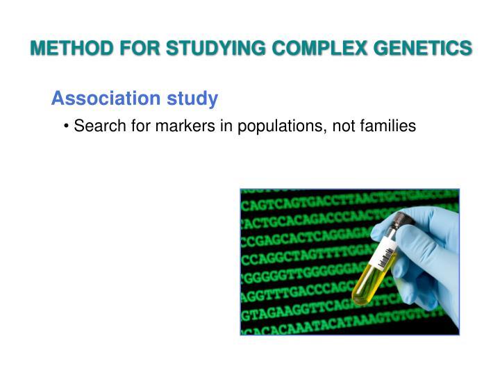 METHOD FOR STUDYING COMPLEX GENETICS